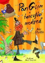 Andy Stanton: Pán Gum a tancujúci medveď