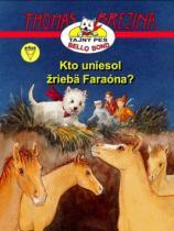 Thomas Brezina: Kto uniesol žriebä Faraóna?