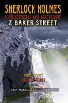 Tracy Macková: Sherlock Holmes a příležitostní malí detektivové z Baker Street Případ čtvrtý
