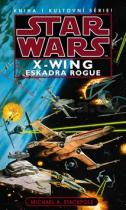 Michael A. Stackpole: STAR WARS X WING Eskadra Rogue
