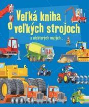 Velká kniha o velkých strojoch