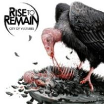 Rise To Remain City Of Vultures