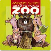 Horkýže slíže Ukáž tú tvoju Zoo