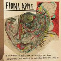 Fiona Apple The Idler Wheel Is Wiser Than the Driver of the Screw and Whipping