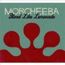 Morcheeba Blood Like Lemonade