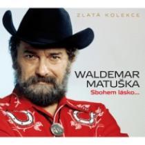 Waldemar Matuška Sbohem lásko... Zlatá kolekce