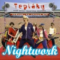 Nightwork Tepláky aneb Kroky Františka Soukupa