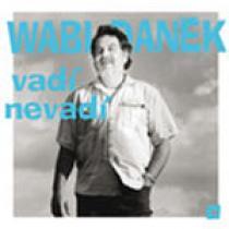 Wabi Daněk VADI NEVADI-ZLATE HITY