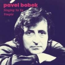 Pavel Bobek Singing ya ya youpi