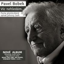 Pavel Bobek Víc nehledám...