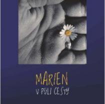Marien V půli cesty