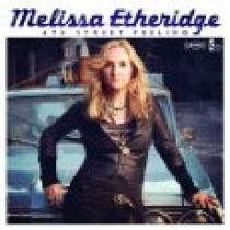 Melissa Etheridge 4th Street Feeling