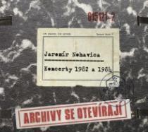 Jaromír Nohavica Archivy se otevírají: Koncerty 1982 a 1984