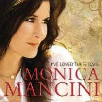 MANCINI, MONICA I'VE LOVED THESE DAYS