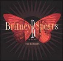 Britney Spears B in the Mix: The Remixes