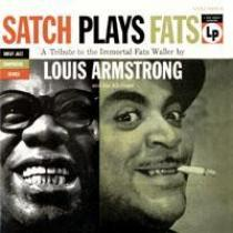Armstrong, Louis SATCH PLAYS FATS