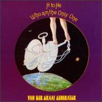Van der Graaf Generator H to He, Who Am the Only One