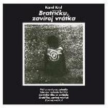 Karel Kryl Bratříčku, zavírej vrátka (Limitovaná edice)