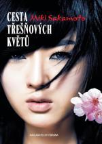 Miki Sakamoto: Cesta třešňových květů - Příběh Nao pocházející z klanu samurajů
