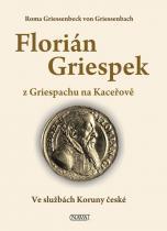 Roma Griessenbeck von Griessenbach: Florián Griespek z Griespachu na Kaceřově