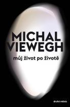 Michal Viewegh: Můj život po životě