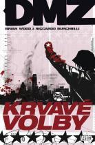 Wood Brian, Burchielli Riccardo: DMZ 6 - Krvavé volby