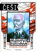 Pavel Kosatík: Češi 1918 - Jak Masaryk vymyslel Československo