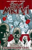 Robert Kirkman: Živí mrtví 1 - Staré dobré časy