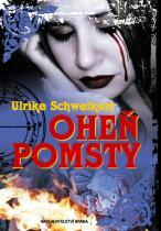 Ulrike Schweikert: Oheň pomsty