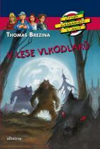 Thomas Brezina: V lese vlkodlaků - Čtyři kamarádi v akci