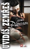 James Patterson: Uvidíš, zemřeš