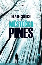 Blake Crouch: Městečko Pines