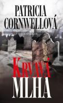 Patricia Cornwellová: Krvavá mlha