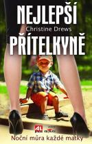 Christine Drews: Nejlepší přítelkyně - Noční můra každé matky