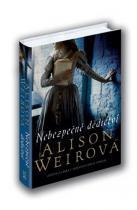 Alison Weirová: Nebezpečné dědictví