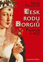 Henri Pigaillem: Lesk rodu Borgiů - Purpur a meč