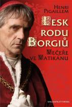 Henri Pigaillem: Lesk rodu Borgiů - Večeře ve Vatikánu