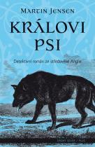 Martin Jensen: Královi psi - detektivní román ze středověké Anglie