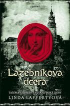 Linda Laffertyová: Lazebníkova dcera - Tajuplný historický román z rudolfinského období