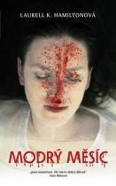 Laurell K. Hamiltonová: Anita Blake 8 - Modrý měsíc