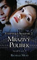 Richelle Mead: Vampýrská akademie 2 - Mrazivý polibek