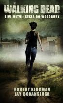 Robert Kirkman: The Walking Dead - Živí mrtví 2 - Cesta k Woodbury