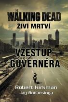 Robert Kirkman: The Walking Dead - Živí mrtví 1 - Vzestup guvernéra