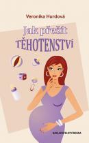 Veronika Hurdová: Jak přežít těhotenství - vtipná příručka pro těhotné ženy
