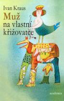 Ivan Kraus: Muž na vlastní křižovatce (Academia)