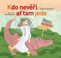 Alena Vostrá: Kdo nevěří, ať tam jede