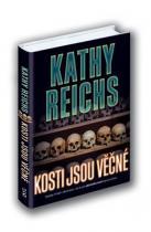 Kathy Reichs: Kosti jsou věčné