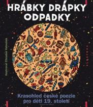 Hrábky drápky odpadky - Krasohled české poezie pro děti 19. století