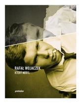 Rafal Wojaczek: Který nebyl