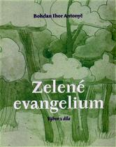 Antonyč Bohdan Ihor: Zelené evangelium